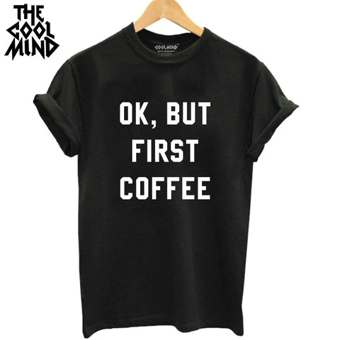 Casual O Neck Knitted Cotton Short Sleeve ok but first coffee Printed T Shirt