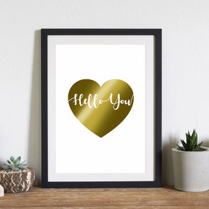 "Gold Foiled ""Hello You"" Print"