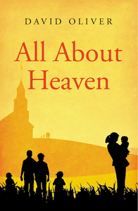 all about heaven by david oliver