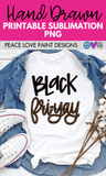 Black Fri-Yay Hand Drawn Sublimation Design-Digital Download-Peace Love Paint Designs