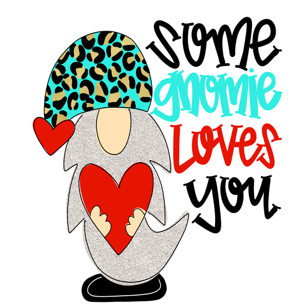 Some Gnomie Loves You Hand Drawn Sublimation Design-Digital Download-Peace Love Paint Designs