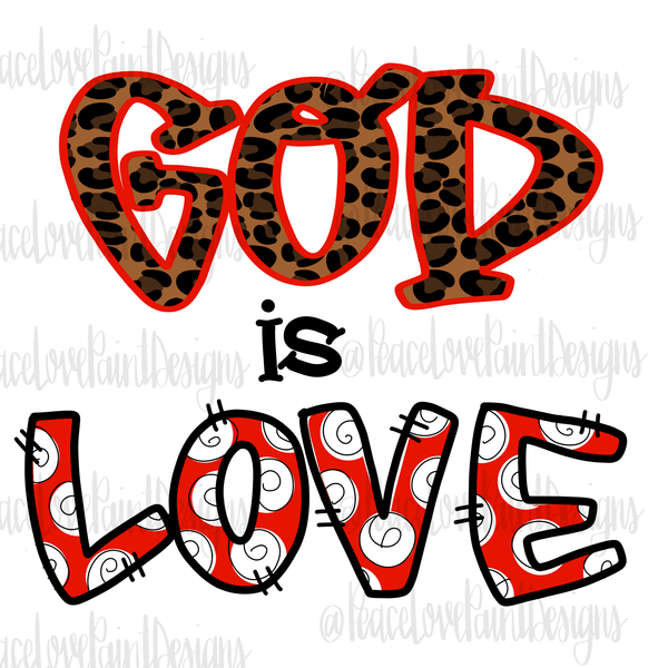 God is Love Hand Drawn Sublimation Design-Digital Download-Peace Love Paint Designs