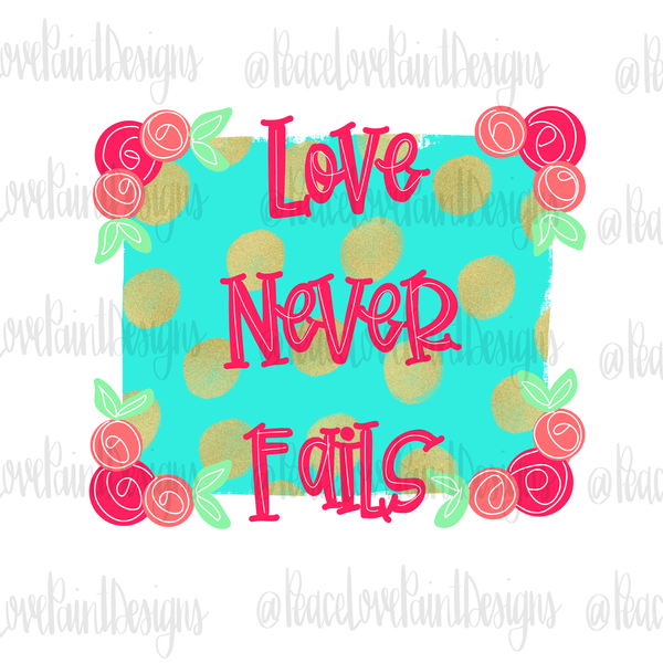 This love never fails sublimation design is perfect for all your sublimation design projects. Use it for Valentines Day Sublimation Ideas, Faith Sublimation ideas, sublimation tshirts, mugs, hand towels and pillows!