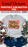 Merry Christmas Sublimation Design from Peace Love Paint Designs! This hand drawn Christmas sublimation design is perfect for sublimation t-shirt transfers, pillow designs, or any kind of Christmas sublimation design ideas!