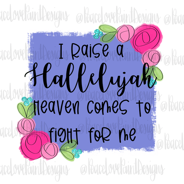 Raise a Hallelujah Hand Drawn Sublimation Design-Digital Download-Peace Love Paint Designs