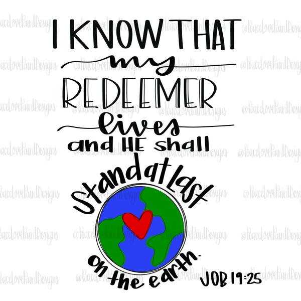 My Redeemer Lives Hand Drawn Sublimation Design-Digital Download-Peace Love Paint Designs
