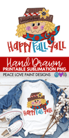 Happy Fall Yall Scarecrow Hand Drawn Sublimation Design-Digital Download-Peace Love Paint Designs