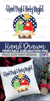 Silent Night Hand Drawn Sublimation Design-Digital Download-Peace Love Paint Designs