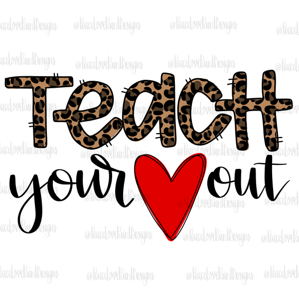 Teach Your Heart Out Hand Drawn Sublimation Design-Digital Download-Peace Love Paint Designs