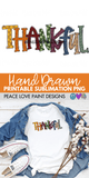 Thankful Hand Drawn Sublimation Design-Digital Download-Peace Love Paint Designs