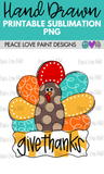 Give Thanks Turkey Fall Sublimation design for t-shirts, pillows, mugs, etc! Download this sublimation design from Peace Love Paint Designs for your next sublimation t-shirt design, sublimation project or sublimation ideas!
