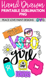 VSCO Girl Hand Drawn Sublimation Design-Digital Download-Peace Love Paint Designs