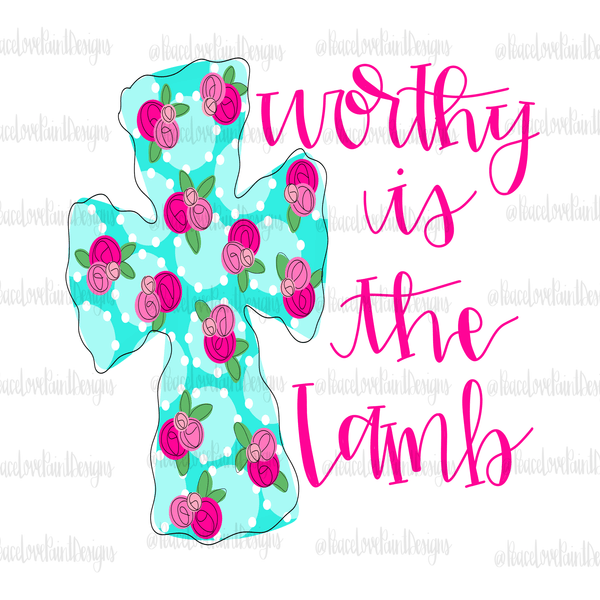 Worthy is the Lamb Hand Drawn Sublimation Design