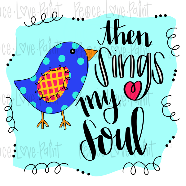 Then sings my soul faith Sublimation Design! Perfect for Sublimation Printing and Sublimation T-shirts. Download the hand drawn PNG from Peace Love Paint Designs here.