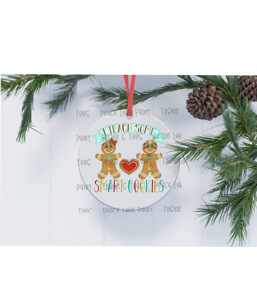 I Teach Smart Cookies Ornament