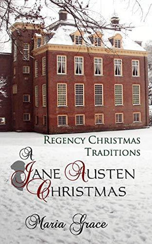 A Jane Austen Christmas: Regency Christmas Traditions