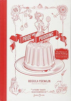 Pride and Pudding: The History of British Puddings, Savoury and Sweet -  thejaneaustenshop.co.uk