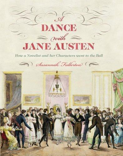 A Dance with Jane Austen: How a Novelist and her Characters Went to the Ball -  thejaneaustenshop.co.uk