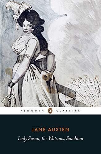 Lady Susan/The Watsons/Sanditon by Jane Austen
