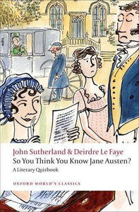 So You Think You Know Jane Austen? A Literary Quizbook