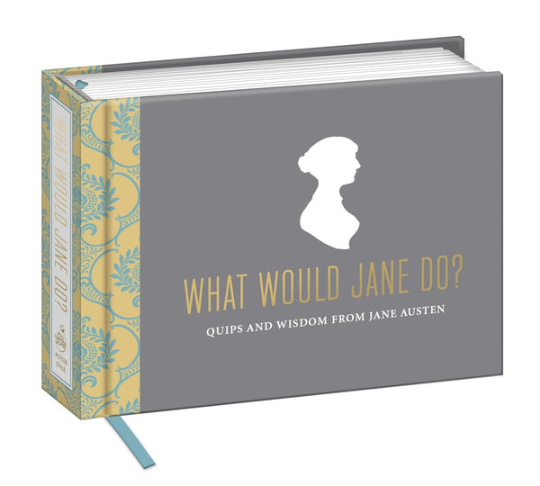 What Would Jane Do?: Quips and Wisdom from Jane Austen -  thejaneaustenshop.co.uk