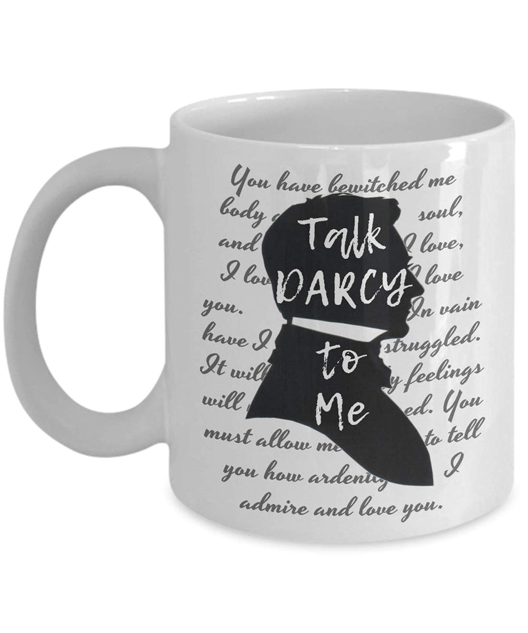Jane Austen Talk Darcy To Me Mug