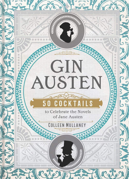 Gin Austen: 50 Cocktails to Celebrate the Novels of Jane Austen -  thejaneaustenshop.co.uk