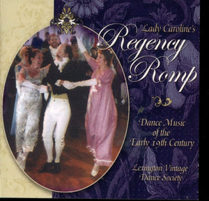 Lady Caroline's Regency Romp, Country Dances, Waltzes, Mazurkas and Quadrilles