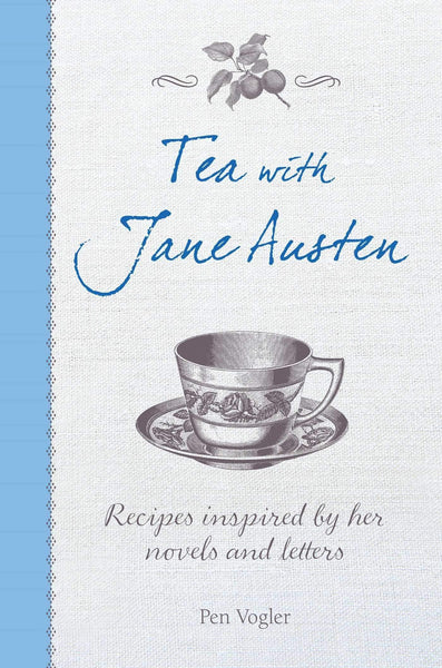 Tea with Jane Austen: Recipes Inspired By Her Novels and Letters -  thejaneaustenshop.co.uk