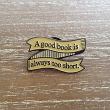 Load image into Gallery viewer, A Good Book Pin Badge