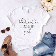 Load image into Gallery viewer, Obstinate Headstrong Girl Casual T-Shirt