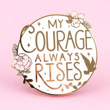 Load image into Gallery viewer, My Courage Always Rises Enamel Brooch