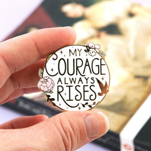 My Courage Always Rises Enamel Brooch