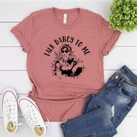 Cool Austen Talk Darcy To Me T-Shirt