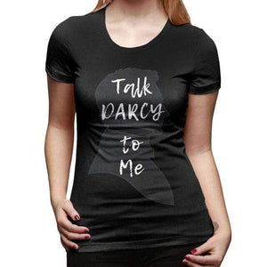 Talk Darcy To Me T-Shirt