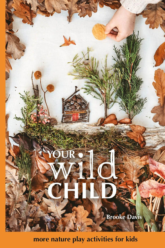 Your Wild Child - Nature Inspired Play