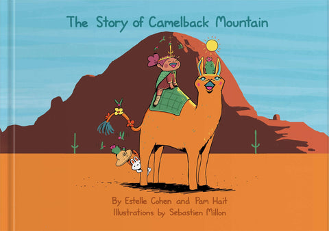 The Story of Camelback Mountain