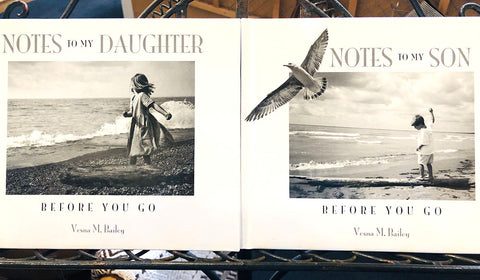 Notes to my Daughter/Notes to my Son-Before you go