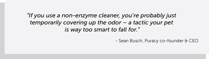 use enzymatic cleaners
