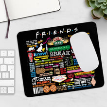 Load image into Gallery viewer, FRIENDs Quotes  - Mousepad