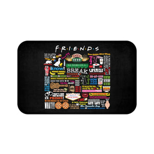 FRIENDs Quotes -  Bath Mat
