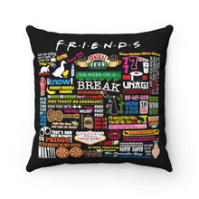 Load image into Gallery viewer, FRIENDs Quotes - Square Pillow