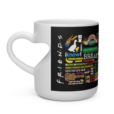 FRIENDs Quotes - Heart Shape Mug