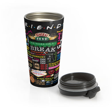 FRIENDs Quotes  - Stainless Steel Travel Mug