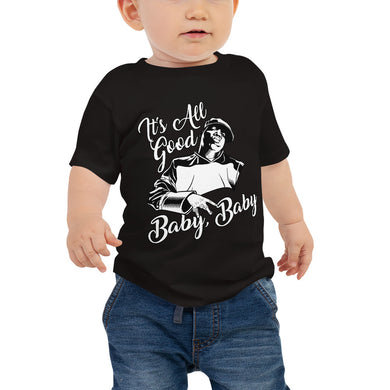 IT'S ALL GOOD BABY BABy - Baby Short Sleeve Tee
