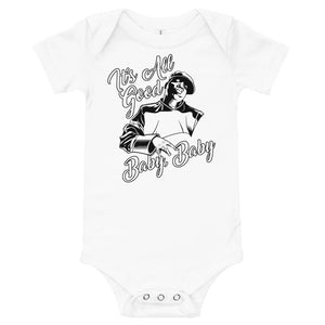 IT'S ALL GOOD BABY BABy - Babygrow One Piece