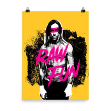 Load image into Gallery viewer, RAW Fun | Poster