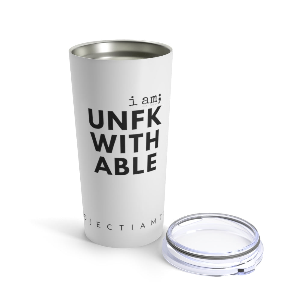 UNFKWITHABLE | Tumbler 20oz
