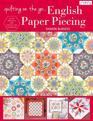 Quilting On The Go: English Paper Piecing - Softcover by Burgess, Sharon