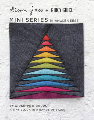 Mini Series Triangle Geese by Glass, Alison and Guicy Giuce- Printed Pattern